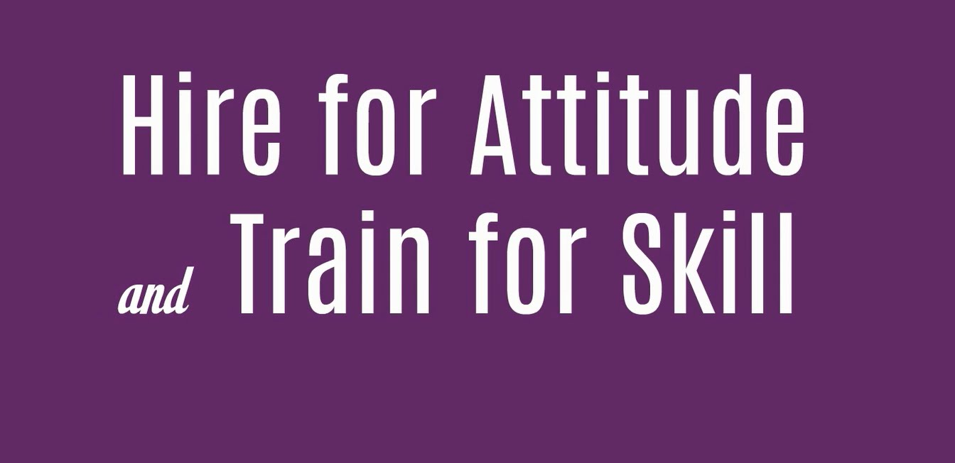 hire for attitude and train for Hiring talent with the right attitude have you ever tried to hire someone to fill an open position and have it not work out hire for will, train for skill.